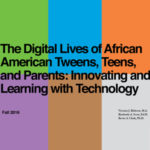 news-the-digital-lives-of-african-american-tweens-teens-and-parents-report